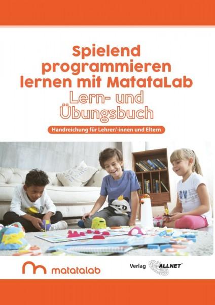 """MatataLab Curriculum Buch """"Spielend programmieren lernen mit MatataLab"""" Handreichung für Lehrer/-innen und Eltern"""