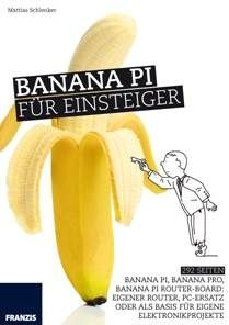 "banana pi Franzis Verlag Buch ""Banana Pi für Einsteiger"""