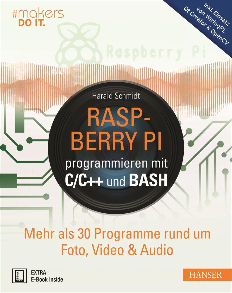 151834 Raspberry Pi Programmieren Mit C Und Bash Hanser Wiringpi Nanopi Verlag Buch 816 Seiten Inkl E Book Maker Bcher Books Makerspace Allnet